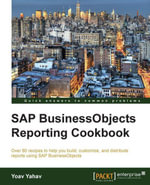 SAP BusinessObjects Reporting Cookbook - Yahav Yoav