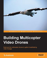 Building Multicopter Video Drones - Audronis Ty
