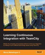 Learning Continuous Integration with TeamCity - Mahalingam S Manoj