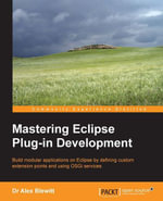 Mastering Eclipse Plug-in Development - Blewitt Alex