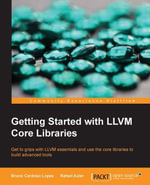 Getting Started with LLVM Core Libraries - Lopes Bruno Cardoso