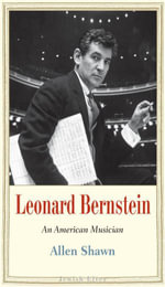 Leonard Bernstein : An American Musician - Allen Shawn