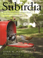 Welcome to Subirdia : Sharing Our Neighborhoods with Wrens, Robins, Woodpeckers, and Other Wildlife - John M. Marzluff