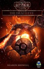 The Draco Eye (Space : 1889 & Beyond, Vol. 3.2) - Sharon Bidwell