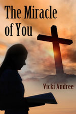 The Miracle of You - Vicki Andree