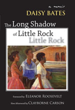 The Long Shadow of Little Rock : A Memoir - Daisy Bates