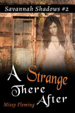 A Strange There After (Savannah Shadows, #2) - Missy Fleming