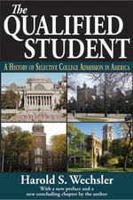The Qualified Student : A History of Selective College Admission in America - Harold S. Wechsler