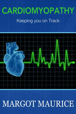 Cardiomyopathy...Keeping you on Track - Margot Maurice
