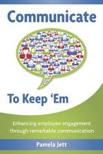 Communicate To Keep 'Em - Pamela Jett