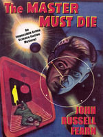 Adam Quirk #1 : The Master Must Die: A Science Fiction Detective Story - John Russell Fearn