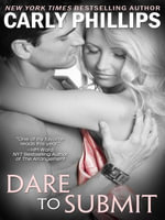 Dare to Submit - Carly Phillips