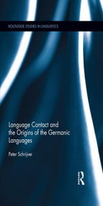 Language Contact and the Origins of the Germanic Languages - Peter Schrijver