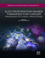 Electroporation-Based Therapies for Cancer : From Basics to Clinical Applications