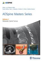 AOSpine Masters Series Volume 1 : Metastatic Spinal Tumors - Luiz Roberto Gomes Vialle