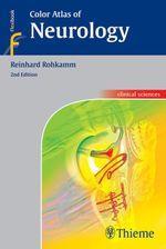 Color Atlas of Neurology - Reinhard Rohkamm