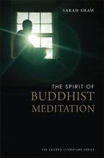 The Spirit of Buddhist Meditation - Sarah Shaw