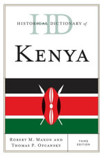 Historical Dictionary of Kenya - Robert M. Maxon