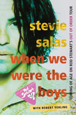 When We Were the Boys : Coming of Age on Rod Stewart's Out of Order Tour - Stevie Salas