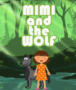 Mimi and the Wolf - Speedy Publishing