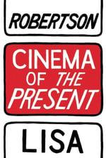 Cinema of the Present - Lisa Robertson