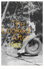 The Looked After Kid, Revised Edition : My Life in a Children's Home - Paolo Hewitt