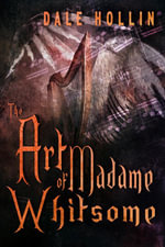 The Art of Madame Whitsome - Dale Hollin