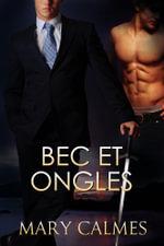 Bec et ongles - Mary Calmes
