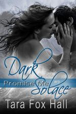 Dark Solace (Promise Me, #9) - Tara Fox Hall