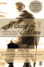 Milking the Moon - Eugene Walter