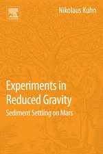 Experiments in Reduced Gravity : Sediment Settling on Mars - Nikolaus Kuhn