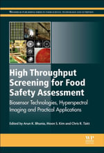 High Throughput Screening for Food Safety Assessment : Biosensor Technologies, Hyperspectral Imaging and Practical Applications