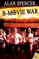 B-Movie War - Alan Spencer