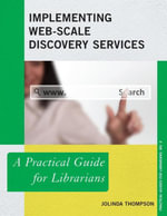 Implementing Web-Scale Discovery Services : A Practical Guide for Librarians - JoLinda Thompson