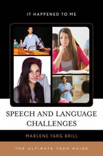 Speech and Language Challenges : The Ultimate Teen Guide - Marlene Targ Brill