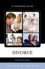 Divorce : The Ultimate Teen Guide - Kathlyn Gay