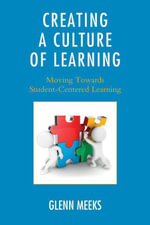 Creating a Culture of Learning : Moving Towards Student-Centered Learning - Glenn Meeks