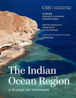 The Indian Ocean Region : A Strategic Net Assessment - Anthony H. Cordesman