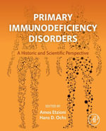 Primary Immunodeficiency Disorders : A Historic and Scientific Perspective