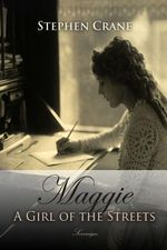 Maggie : A Girl of the Streets - Stephen Crane