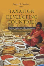 Taxation in Developing Countries : Six Case Studies and Policy Implications