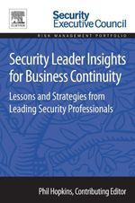 Security Leader Insights for Business Continuity : Lessons and Strategies from Leading Security Professionals
