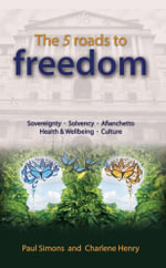 The 5 roads to freedom - Paul Simons