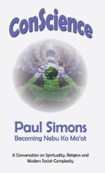 ConScience - A Conversation on Spirituality, Religion and Modern Social-Complexity - Paul Simons