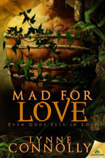 Mad for Love - Lynne Connolly
