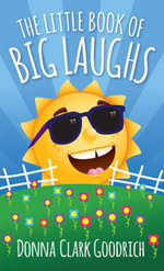 The Little Book of Big Laughs - Donna Goodrich