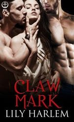 Claw Mark - Lily Harlem