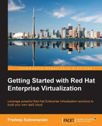 Getting Started with Red Hat Enterprise Virtualization - Subramanian   Pradeep