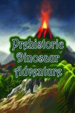 Prehistoric Dinosaur Adventure - Speedy Publishing