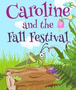 Caroline and the Fall Festival - Speedy Publishing